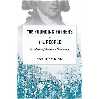 Grundarna v. folket - paradoxer av amerikansk demokrati b