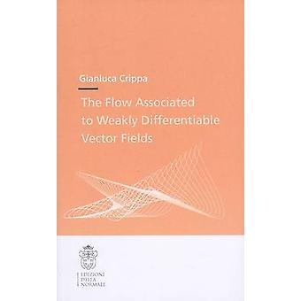 The Flow Associated to Weakly Differentiable Vector Fields by Gianluc