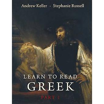 Learn to Read Greek - Pt.1 - Textbook by Andrew Keller - Stephanie Russ