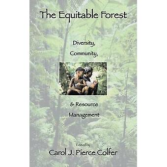 The Equitable Forest - Diversity - Community - and Resource Management