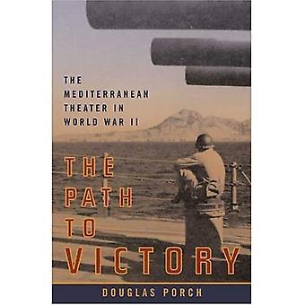 Le chemin vers la victoire: le théâtre méditerranéen pendant la seconde guerre mondiale