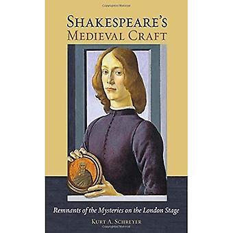 Shakespeares middelalderske Craft: rester av mysterier på London scenen