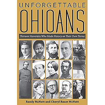 Résidents de l'Ohio inoubliable: Treize Mavericks qui a marqué l'histoire sur leurs propre fois