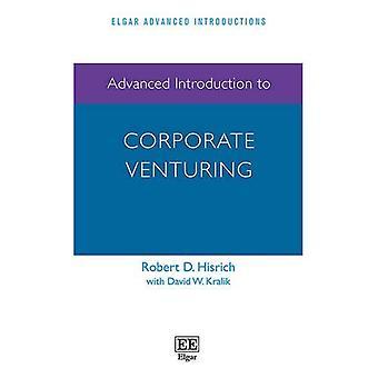 Introduzione avanzata per il Corporate Venturing (Elgar avanzata serie di introduzioni)