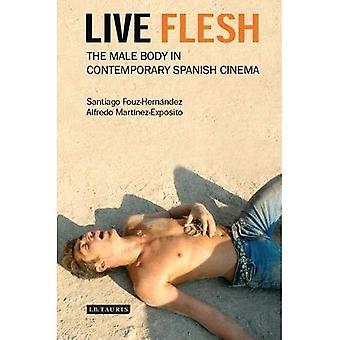 Live Fleisch: Der männliche Körper in zeitgenössischen spanischen Kino