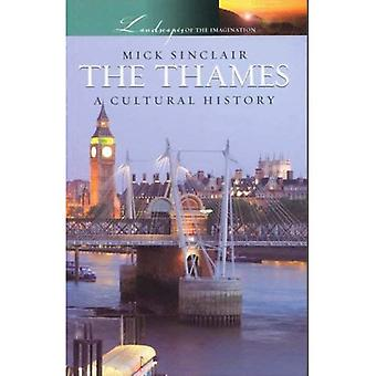 The Thames: A Cultural History (Landscapes of the Imagination)