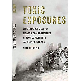 Toxic Exposures: Mustard Gas and the Health Consequences of World War II in the United States (Critical Issues in Health and Medicine Series)