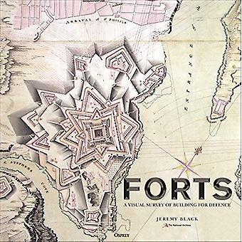Forts: Une histoire illustrée de bâtiment de défense