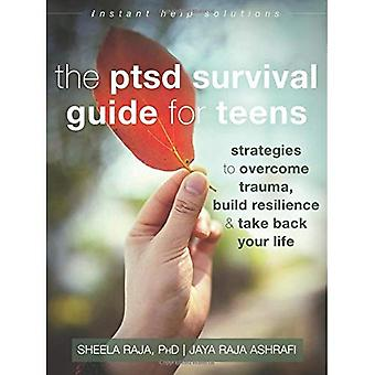 The PTSD Survival Guide for Teens: Strategies to Overcome Trauma, Build Resilience, and Take Back Your Life (Instant Help Solutions)