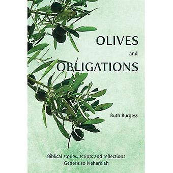 Olives and Obligations: Biblical stories, scripts and reflections: Genesis to� Nehemiah