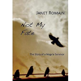 Not My Fate: The Story of� a Nisga'a Survivor