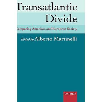 Transatlantic Divide Comparing American and European Society by Martinelli & Alberto