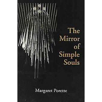 The Mirror of Simple Souls by Porette & Margaret