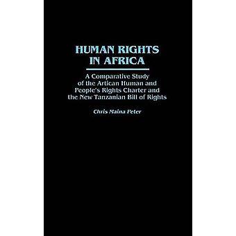Menschenrechte in Afrika eine vergleichende Studie über den afrikanischen Menschen und Völker-Charta und der neuen tansanischen Bill Of Rights von Peter & Chris Maina