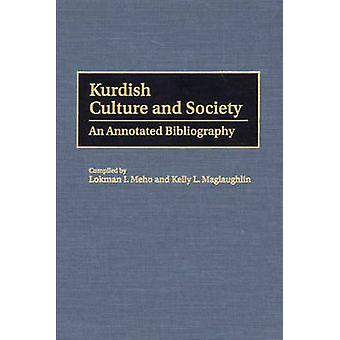 Kurdish Culture and Society An Annotated Bibliography by Meho & Lokman I.