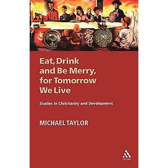 Äta dricka och vara glada för i morgon vi lever av Taylor & Michael