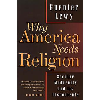 Why America Needs Religion Secular Modernity and Its Discontents by Lewy & Guenter
