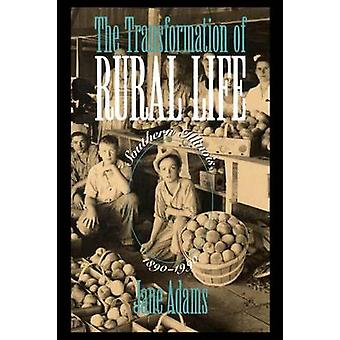 The Transformation of Rural Life Southern Illinois 18901990 by Adams & Jane