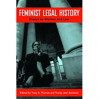 Feminist Legal History Essays on Women and Law by Thomas & Tracy A.