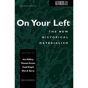 Genders 24 On Your Left The New Historical Materialism by Kibbey & Ann M.