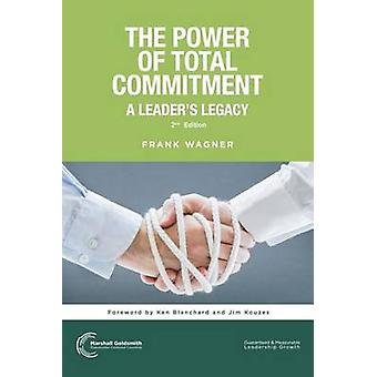 Il potere dell'impegno totale A leader Legacy di Wagner & Frank