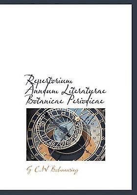 Repertorium Anndum Literaturae Botanicae Periodicae by Bohnensieg & G C.W