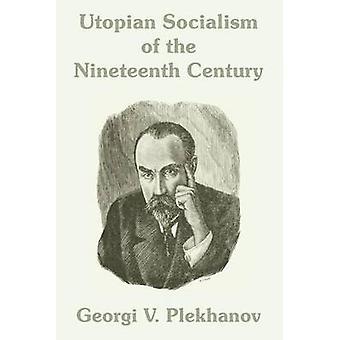 Utopian Socialism of the Nineteenth Century by Plekhanov & Georgi V.