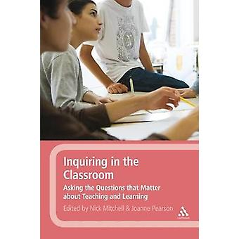 Inquiring in the Classroom by Mitchell & Nick
