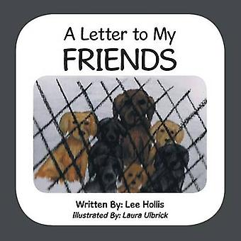 A Letter to My Friends by Hollis & Lee