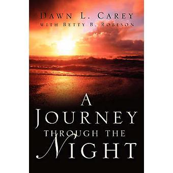 A Journey Through the Night by Carey & Dawn L.