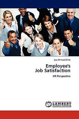 Employees Job Satisfaction by Afridi Ijaz Ahmad