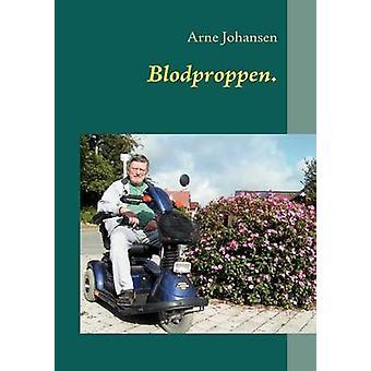 Blodproppen. by Johansen & Arne