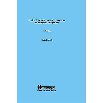 National Parliaments as Cornerstones of European Integration by Smith & Eivind