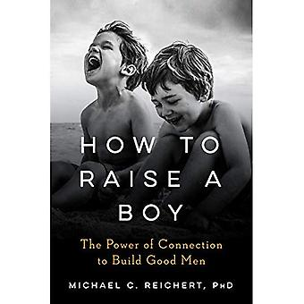 The New Boyhood: The Power� of Connections to Build Good Men