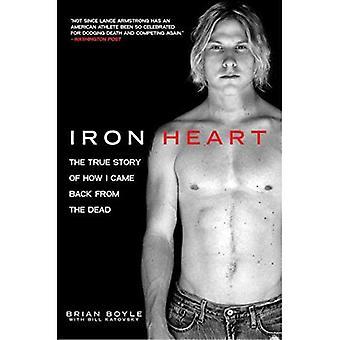Iron Heart: Prawdziwa historia jak wróciłem z martwych