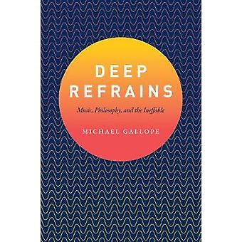 Deep Refrains - Music - Philosophy - and the Ineffable by Michael Gall