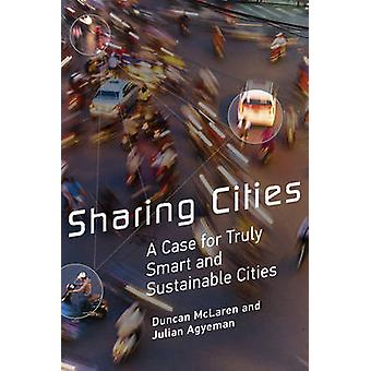Sharing Cities - A Case for Truly Smart and Sustainable Cities by Dunc