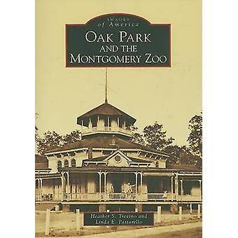 Oak Park and the Montgomery Zoo by Heather S Trevino - Linda E Pastor