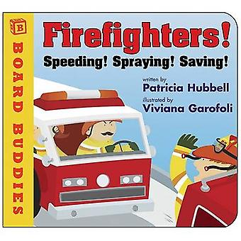 Firefighters - Speeding! Spraying! Saving! by Patricia Hubbell - Vivia