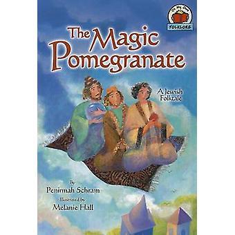 The Magic Pomegranate by Peninnah Schram - 9780822567462 Book
