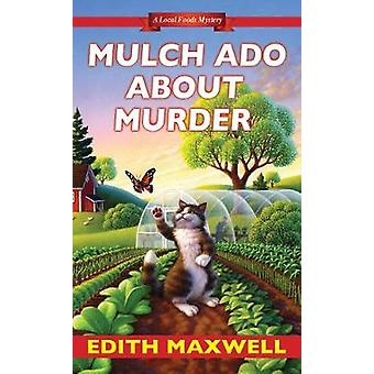 Mulch Ado about Murder by Mulch Ado about Murder - 9781496700315 Book