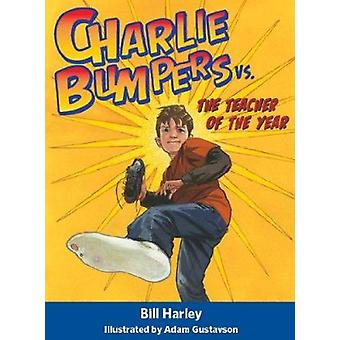 Charlie Bumpers vs. the Teacher of the Year by Bill Harley - Adam Gus