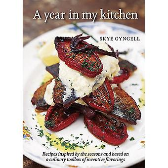 A Year in My Kitchen by Skye Gyngell - 9781580080521 Book