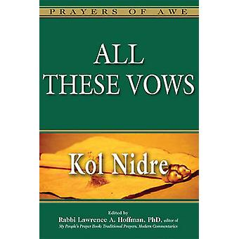 All These Vows - Kol Nidre by Lawrence A. Hoffman - 9781580234306 Book