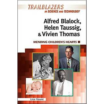 Alfred Blalock - Helen Taussig - & Vivien Thomas - Mending Children's