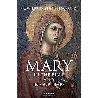 Mary in the Bible and in Our Lives by Wilfrid Stinissenn - 9781621641
