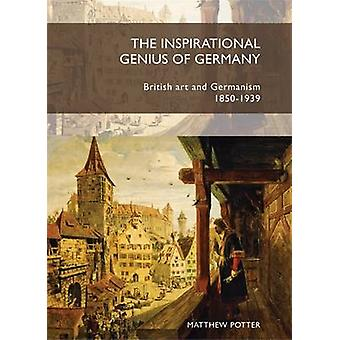 The Inspirational Genius of Germany - British Art and Germanism - 1850