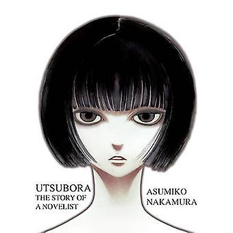 Utsubora - The Story of a Novelist by Asumiko Nakamura - 9781935654766