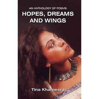 Anthology of Poems - Hopes - Dreams & Wings by Tina Khamesra - 9788120