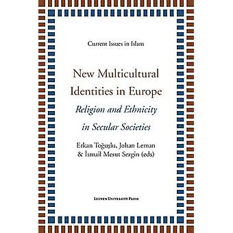 New Multicultural Identities in Europe - Religion and Ethnicity in Sec